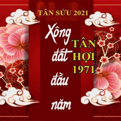 Tuổi Xông Đất 2021 cho gia chủ tuổi Tân Hợi 1971